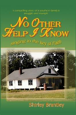 No Other Help I Know: Singing in the Key of Faith