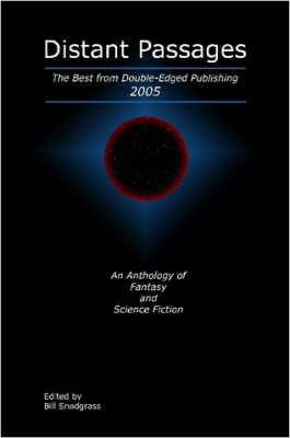 Distant Passages: The Best from Double-Edged Publishing 2005