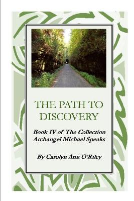 The Path To Discovery Book IV of The Collection Archangel Michael Speaks