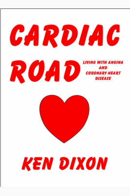 Cardiac Road - (Living with Angina and Coronary Heart Disease)