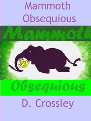 Mammoth Obsequious