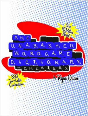 The Unabashed Wordgame Dictionary for Cheaters