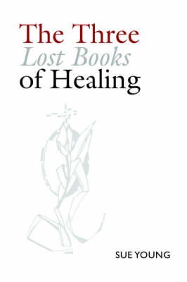 The Three Lost Books of Healing