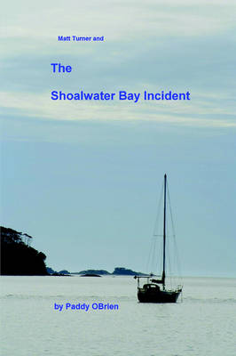 Matt Turner and the Shoalwater Bay Incident