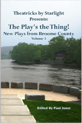 The Play's the Thing! New Plays from Broome County
