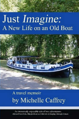 Just Imagine: A New Life on an Old Boat
