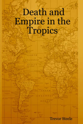Death and Empire in the Tropics