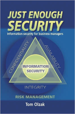 Just Enough Security: Information Security for Business Managers