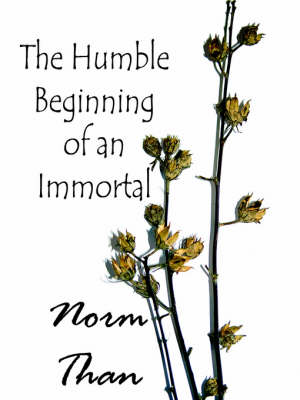 The Humble Beginning of an Immortal