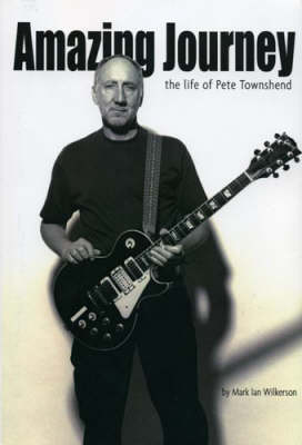 Amazing Journey: The Life of Pete Townshend