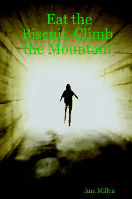 Eat the Biscuit, Climb the Mountain