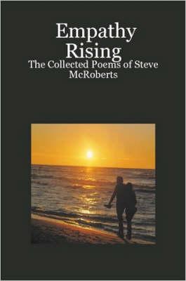Empathy Rising: The Collected Poems of Steve McRoberts