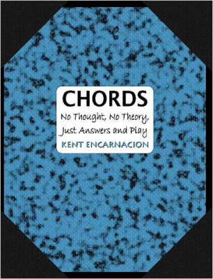 Chords: No Thought, No Theory, Just Answers and Play