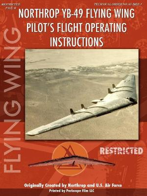 Northrop YB-49 Flying Wing: Pilot's Flight Operating Instructions