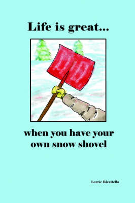 Life is Great When You Have Your Own Snow Shovel
