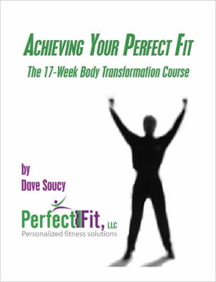Achieving Your Perfect Fit: The 17-Week Body Transformation Course