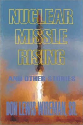 Nuclear Missile Rising and Other Stories