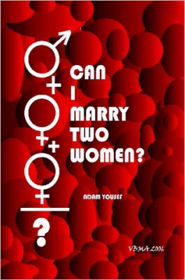 Can I Marry Two Women?