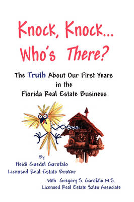 Knock, Knock... Who's There? The Truth About Our First Years in the Florida Real Estate Business