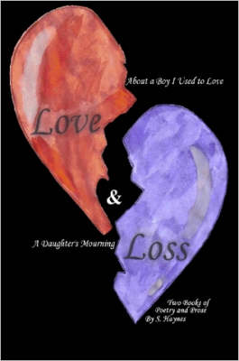 Love & Loss Two Books of Poetry and Prose