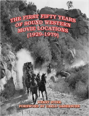 The First Fifty Years of Sound Western Movie Locations (1929-1979)