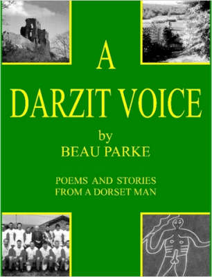 A Darzit Voice - Poems and Stories From a Dorset Man