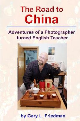 The Road to China - Adventures of a Photographer Turned English Teacher