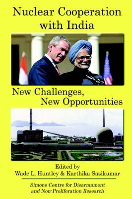 Nuclear Cooperation with India: New Challenges, New Opportunities