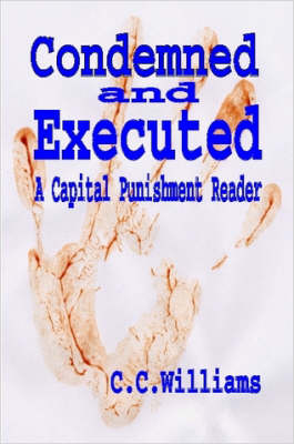 Condemned and Executed: A Capital Punishment Reader.