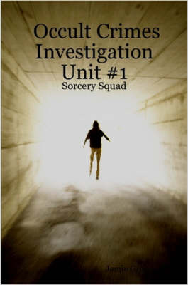 Occult Crimes Investigation Unit #1: Sorcery Squad