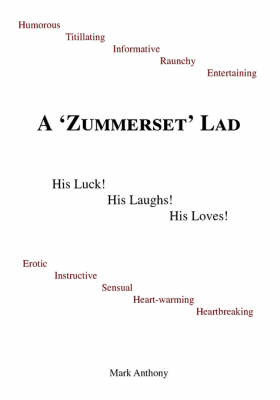 A Zummerset Lad: His Luck! His Laughs! His Loves!