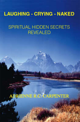 Laughing-crying-naked: Spiritual Hidden Secrets Revealed