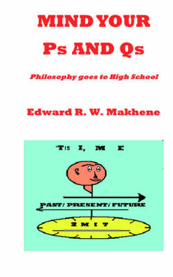 Mind Your Ps and Qs: Philosophy Goes to High School