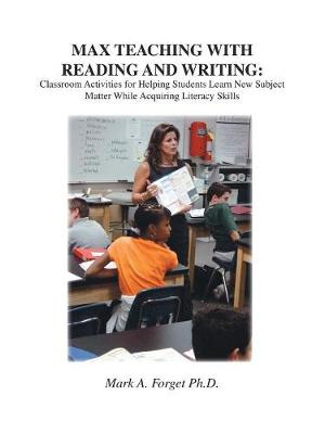 MAX Teaching with Reading and Writing: Classroom Activities to Help Students Learn Subject Matter While Acquiring New Skills