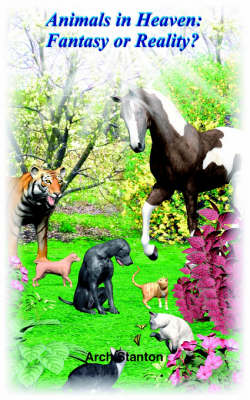 Animals in Heaven: Fantasy or Reality