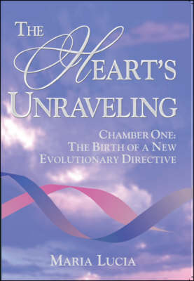 The Heart's Unravelling: The Birth of a New Evolutionary Directive, Chamber One of Four