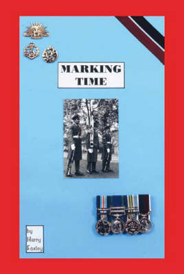 Marking Time: A Soldier's Story