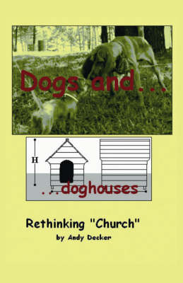"""Dogs and Doghouses, Rethinking """"Church"""""""