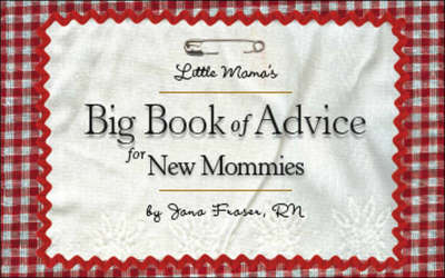 Little Mama's Big Book of Advice for New Mommies
