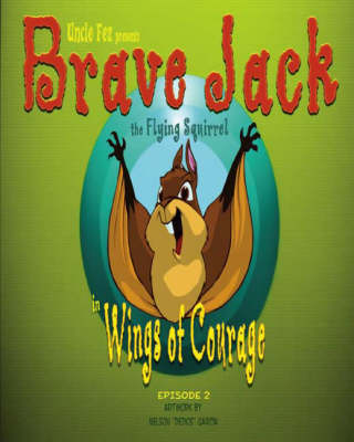 Brave Jack the Flying Squirrel: Episode 2: Wings of Courage