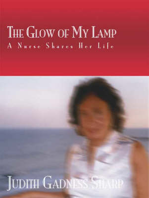 The Glow of My Lamp (A Nurse Shares Her Life)
