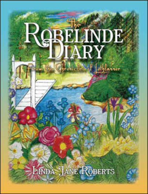 The Robelinde Diary from the Chronicles of Lothlannor