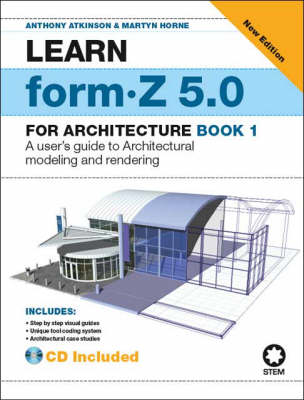 Learn Form-Z for 5.0 for Architecture: Bk. 1