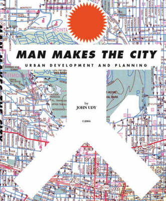 Man Makes the City: Urban Development and Planning