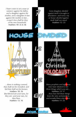 A House Divided-7 Events Before Rapture & The Coming Christian Holocaust