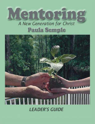 Mentoring a New Generation for Christ: Leader's Guide