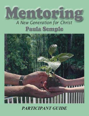 Mentoring a New Generation for Christ: Participant's Guide