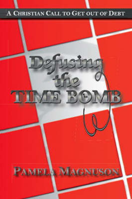 Defusing the Time Bomb: A Christian Call to Get Out of Debt