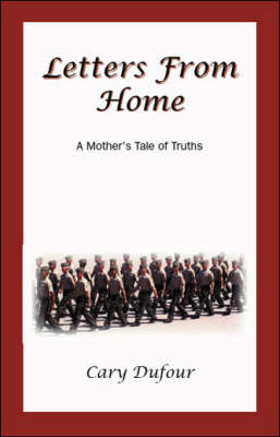 Letters From Home: A Mother's Tale of Truths