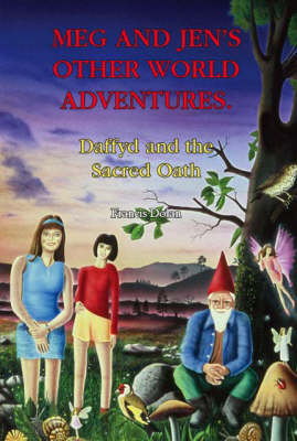 Meg and Jen's Other World Adventures: Daffyd and the Sacred Oath